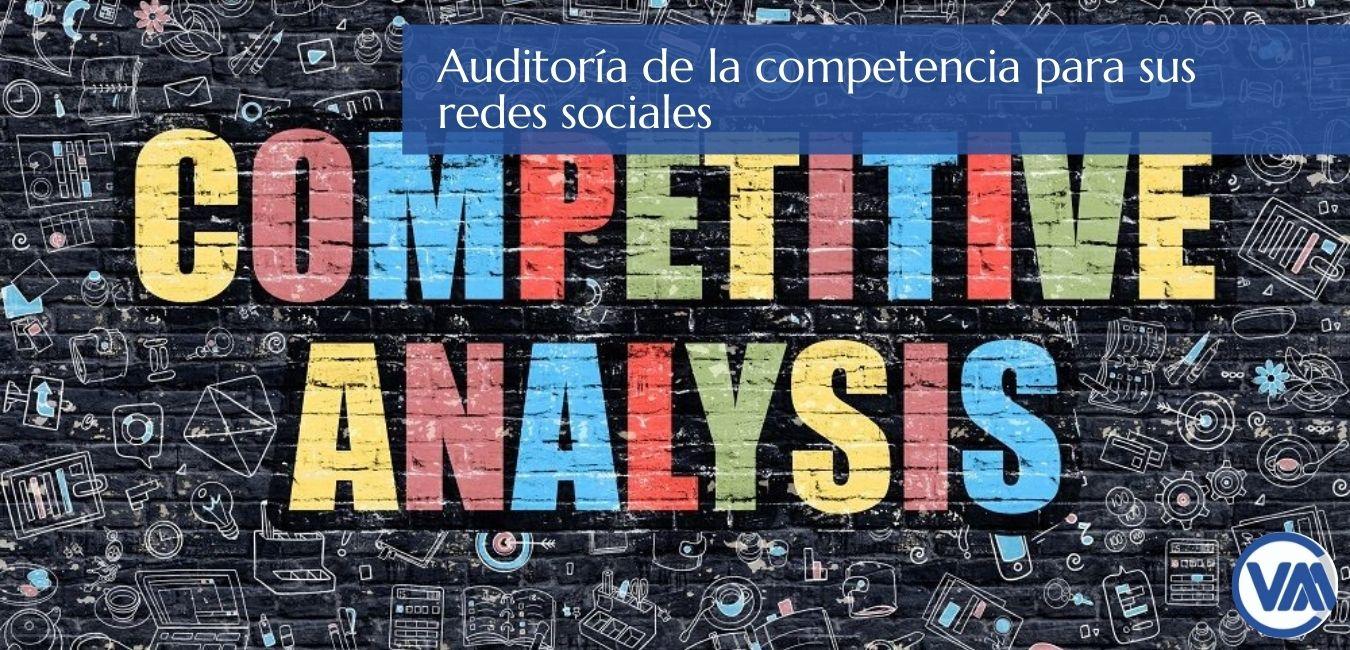 Auditoría de la competencia para sus redes sociales