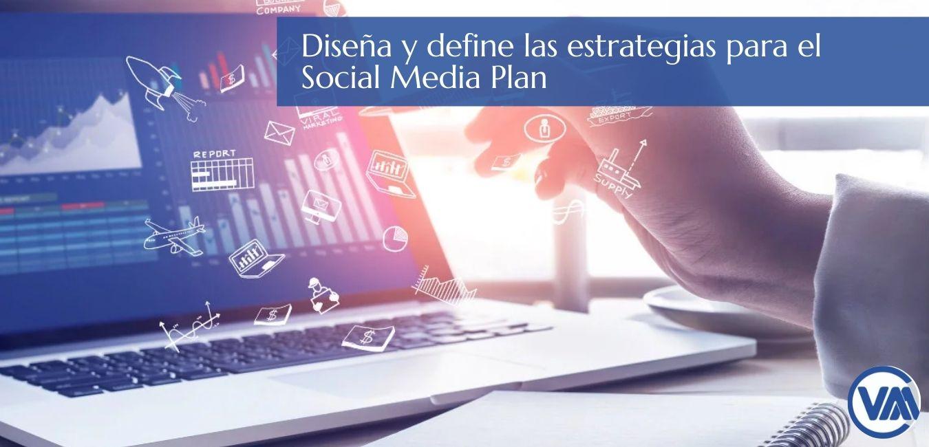 Diseña y define las estrategias para el Social Media Plan