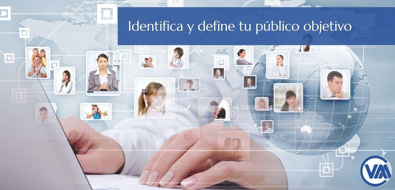Identifica y define a tu público objetivo