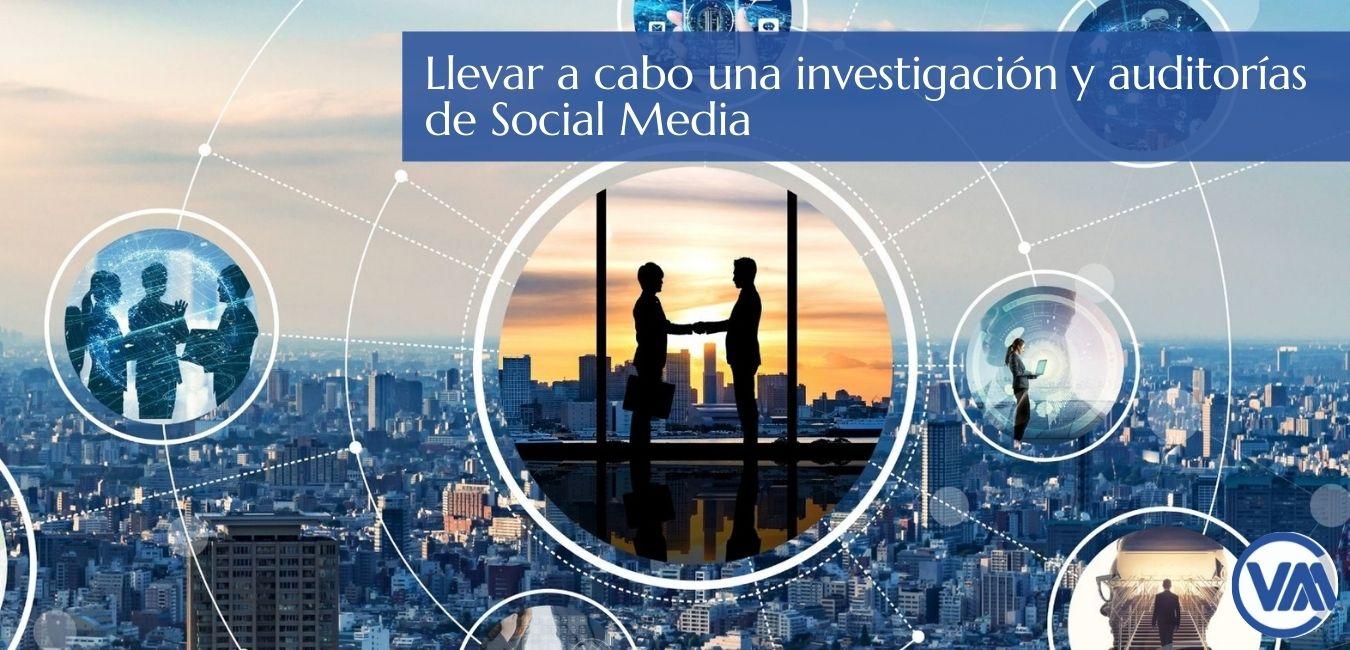 Llevar a cabo una investigación y auditorías de Social Media